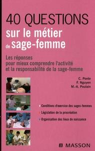 Carène Ponte et Françoise Nguyen - 40 questions sur le métier de sage-femme - Les réponses pour mieux comprendre l'activité et la responsabilité de la sage-femme.