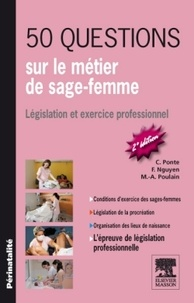 Carène Ponte et Françoise Nguyen - 50 questions sur le métier de sage-femme - Législation et exercice professionnel.