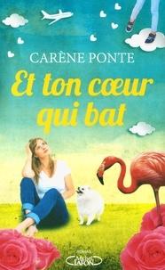 Carène Ponte - Et ton coeur qui bat....