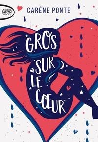 Carène Ponte - Gros sur le coeur.