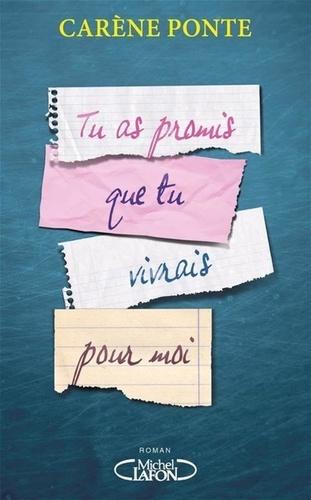 Tu as promis que tu vivrais pour moi - Carène Ponte - Format ePub - 9782749933627 - 4,99 €