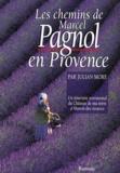 Carey More et Julian More - Les chemins de Marcel Pagnol en Provence.