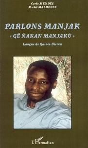 "Carfa Mendes et Michel Malherbe - Parlons manjak, ""Gë nakan manjaku"" - Langue de Guinée-Bissau."