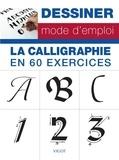 Cari Ferraro et Eugene Metcalf - La calligraphie en 60 exercices.