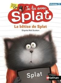 Cari Meister et Rob Scotton - La bêtise de Splat.