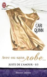 Cari Quinn et Patricia Girault - Juste de l'amour (Tome 0,5) - Avec ou sans robe….