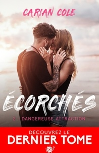 Carian Cole - Ecorchés Tome 2 : Dangereuse attraction.