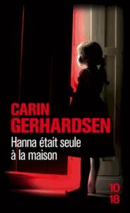 Carin Gerhardsen - Hanna était seule à la maison.