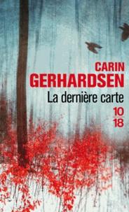 Carin Gerhardsen - La dernière carte.