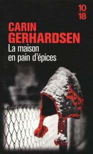 Carin Gerhardsen - La maison en pain d'épices.
