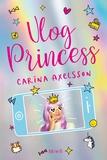 Carina Axelsson - Vlog Princess.
