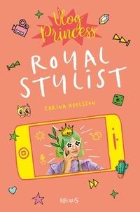 Carina Axelsson - Vlog Princesst - Tome 2, Royal stylist.