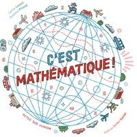 Carina Louart et Florence Pinaud - C'est mathématique !.