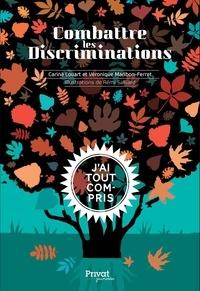Carina Louart et Véronique Maribon-Ferret - Combattre les discriminations.