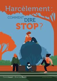 Carina Louart et Anne-Lise Boutin - Harcèlement - Comment dire stop ?.