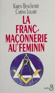 Carina Louart et Karen Benchetrit - La franc-maçonnerie au féminin.