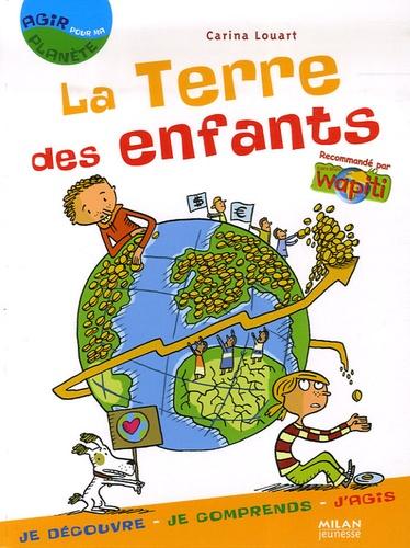 Carina Louart - La Terre des enfants.