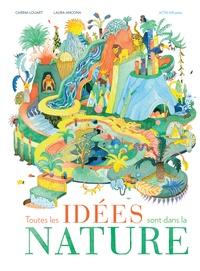 Carina Louart et Laura Ancona - Toutes les idées sont dans la nature - Le biomimétisme.