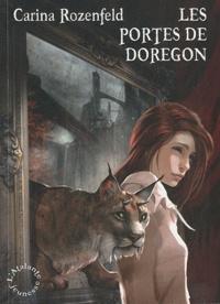 Carina Rozenfeld - Doregon Tome 1 : Les portes de Doregon.