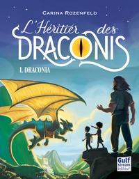 Carina Rozenfeld - L'héritier des Draconis Tome 1 : Draconia.