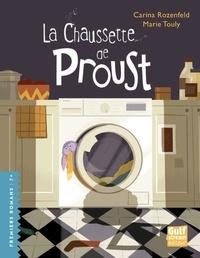 Carina Rozenfeld et Marie Touly - La Chaussette de Proust.