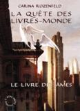 Carina Rozenfeld - La Quête des Livres-Monde Tome 1 : Le livre des âmes.