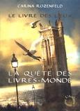 Carina Rozenfeld - La Quête des Livres-Monde Tome 2 : Le livre des lieux.