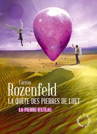 Carina Rozenfeld - La quête des pierres de Luet Tome 1 : La pierre d'Etlal.