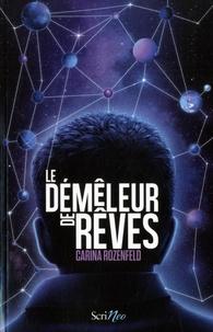Carina Rozenfeld - Le démêleur de rêves.