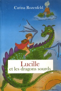 Carina Rozenfeld - Lucille et les dragons sourds.