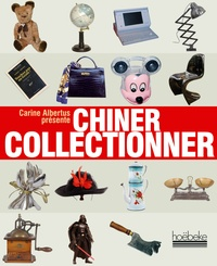 Chiner Collectionner - Carine Albertus |