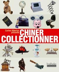 Chiner Collectionner - Carine Albertus pdf epub