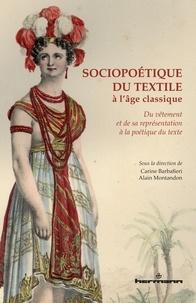 Carine Barbafieri - Sociopoétique du textile à l'âge classique.