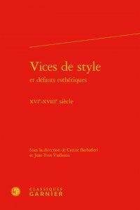 Carine Barbafieri et Jean-Yves Vialleton - Vices de style et défauts esthétiques - XVIe - XVIIIe siècle.