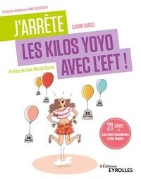 Carine Barco et Alix Lefief-Delcourt - J'arrête les kilos yoyo avec l'EFT ! - 21 jours pour mincir naturellement et pour toujours.