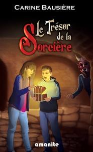 Carine Bausière - Le trésor de la sorcière.