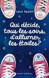 Carine Bausière - Qui décide, tous les soirs, d'allumer les étoiles ?.