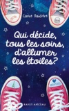 Carine Bausière - Qui décide, tous les soirs, d'allumer les étoiles ? - Lauréat du Prix de littérature 2017 Kiwanis-Monaco.
