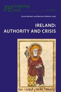 Carine Berbéri et Martine Pelletier - Ireland: Authority and Crisis.