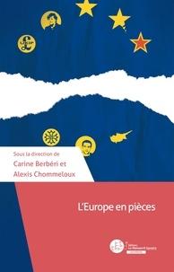 Carine Berbéri et Alexis Chommeloux - L'Europe en pièces.