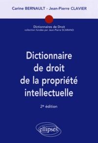 Dictionnaire de droit de la propriété intellectuelle - Carine Bernault | Showmesound.org