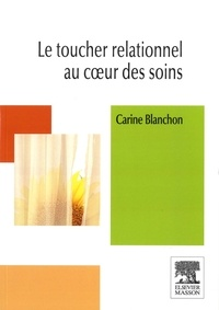 Carine Blanchon - Le toucher relationnel au coeur des soins.