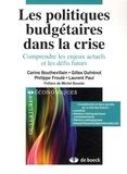 Carine Bouthevillain et Gilles Dufrénot - Les politiques budgétaires dans la crise - Comprendre les enjeux actuels et les défis futurs.