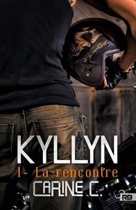 Carine C. - Kyllyn Tome 1 : La rencontre.