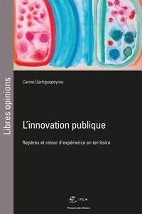 Carine Dartiguepeyrou - L'innovation publique - Repères et retour d'expérience en territoire.