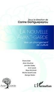 Carine Dartiguepeyrou - La nouvelle avant-garde - Vers un changement de culture.