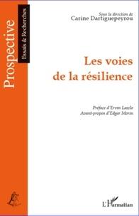 Carine Dartiguepeyrou - Les voies de la résilience.