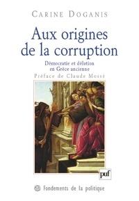 Carine Doganis - Aux origines de la corruption - Démocratie et délation en Grèce ancienne.