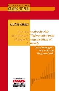 Carine Dominguez-Péry et Roxana Ologeanu-Taddei - M. Lynne Markus. Une visionnaire du rôle des systèmes d'information pour changer les organisations et le monde.
