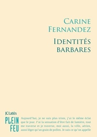 Carine Fernandez - Identités barbares.